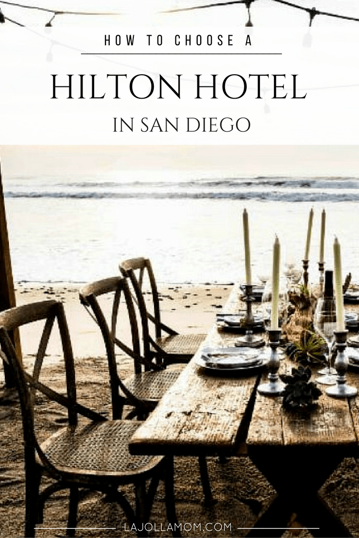 A list of the best Hilton hotels and resorts in San Diego and why you'd choose them.