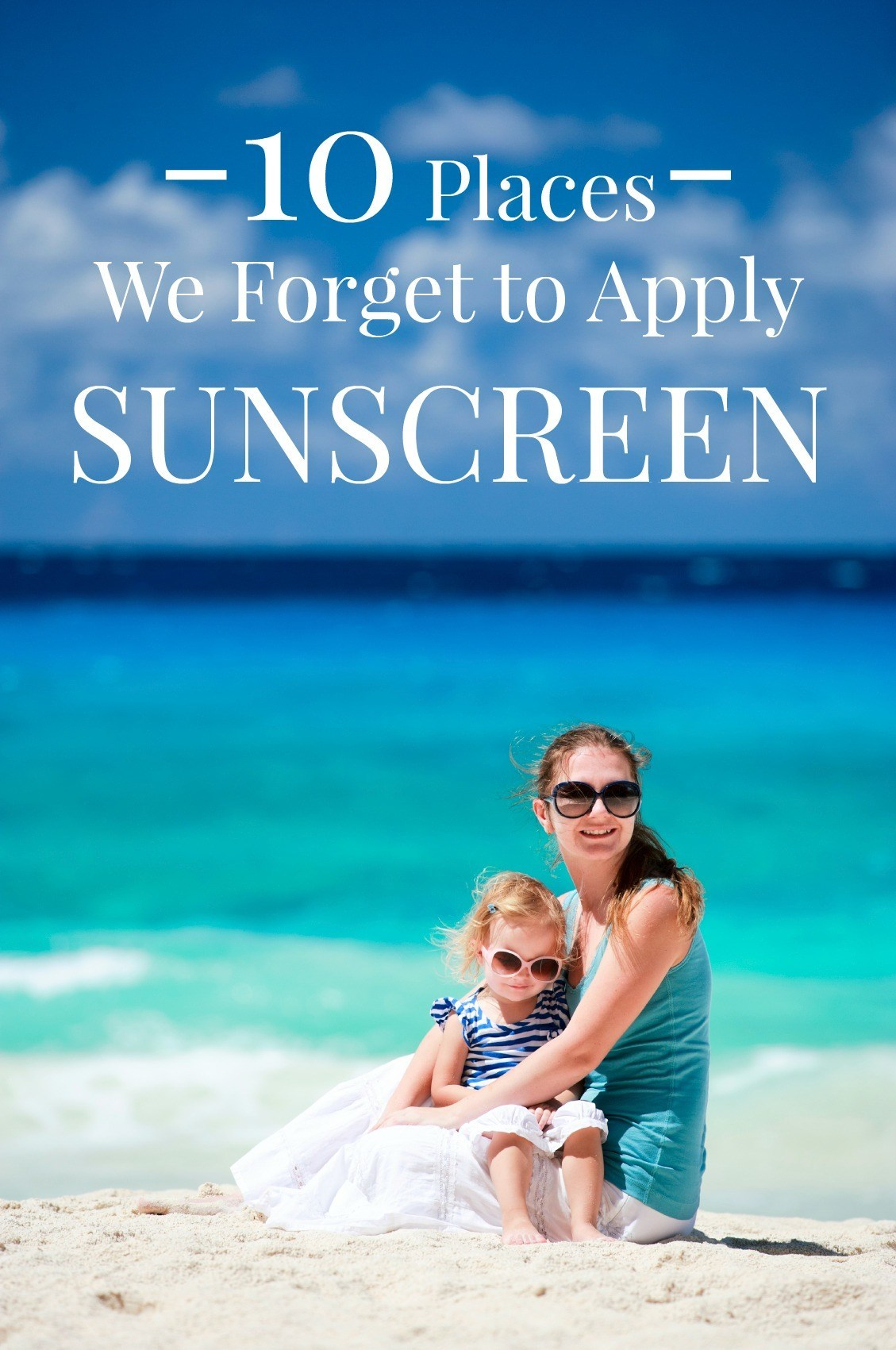 10 Places We Forget To Apply Sunscreen La Jolla Mom