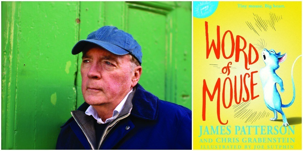 "James Patterson wrote ""Word of Mouse"" a new book for middle grade kids."