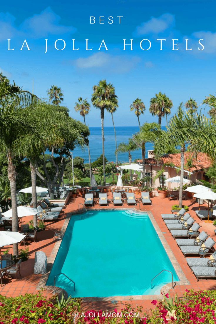 13 Best La Jolla Hotels for Your San Diego Vacation - La Jolla Mom