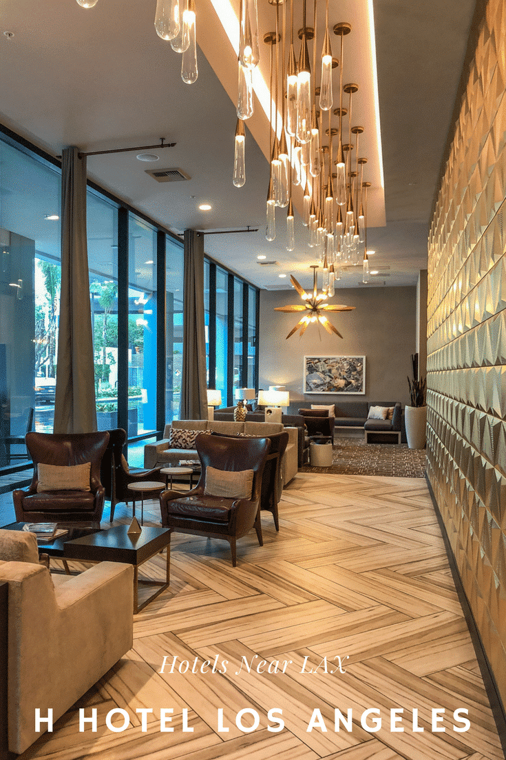 Why H Hotel Los Angeles is one of the best hotels near LAX.