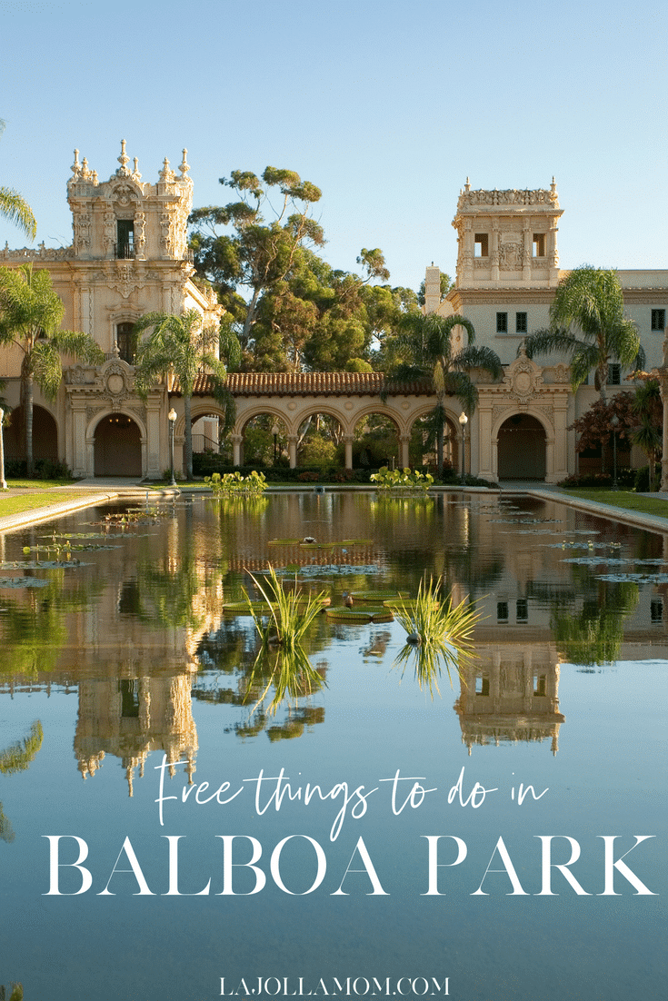 40+ Free Things to Do in Balboa Park, San Diego - La Jolla Mom